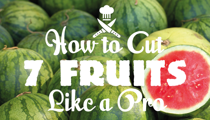 Learn How To Cut Seven Fruits Like A Pro Today!