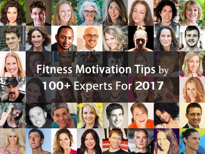 Fitness Motivation Tips by 100+ Experts for 2017