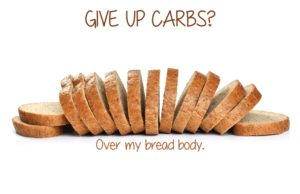 Give-Up-Carbs for the love of bread