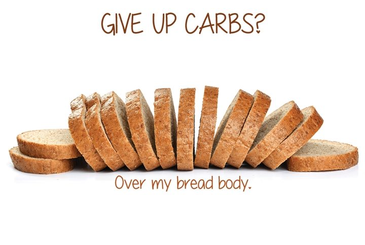 For my Love for Bread, Can I Give Up Carbs?